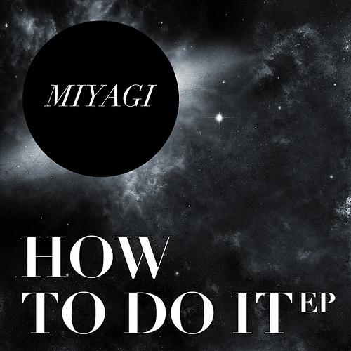 Miyagi - How to do it EP